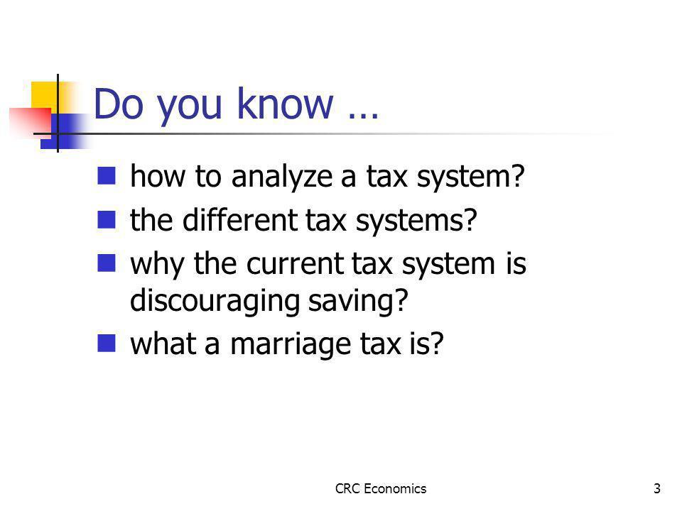 CRC Economics3 Do you know … how to analyze a tax system.