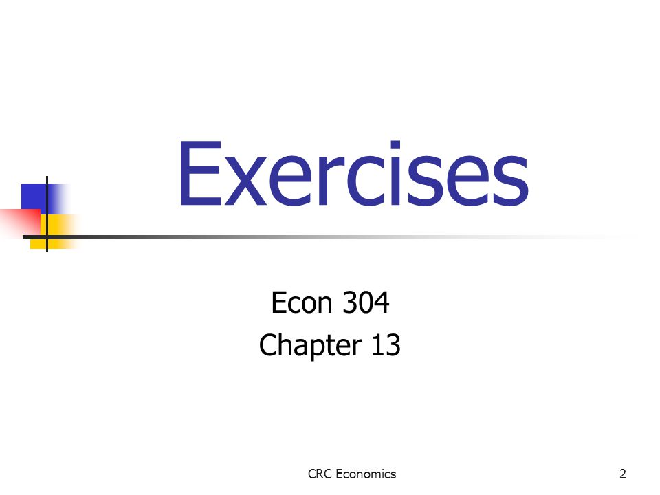 2 Exercises Econ 304 Chapter 13