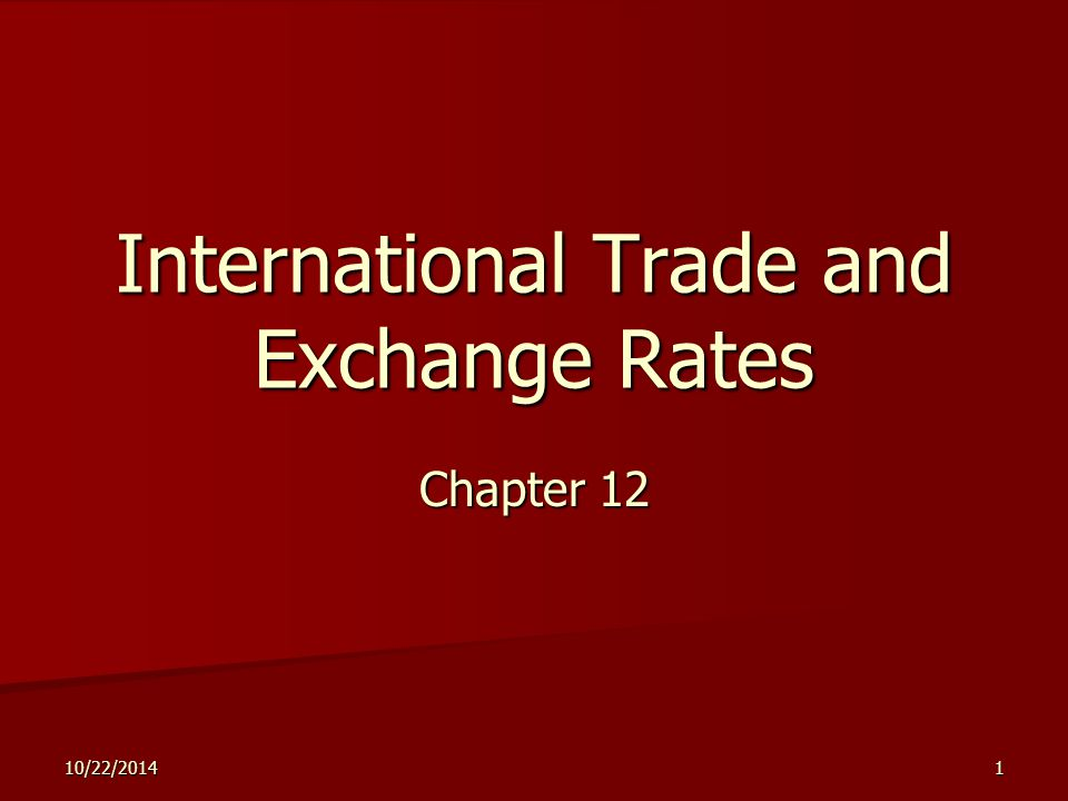 10/22/20141 International Trade and Exchange Rates Chapter 12