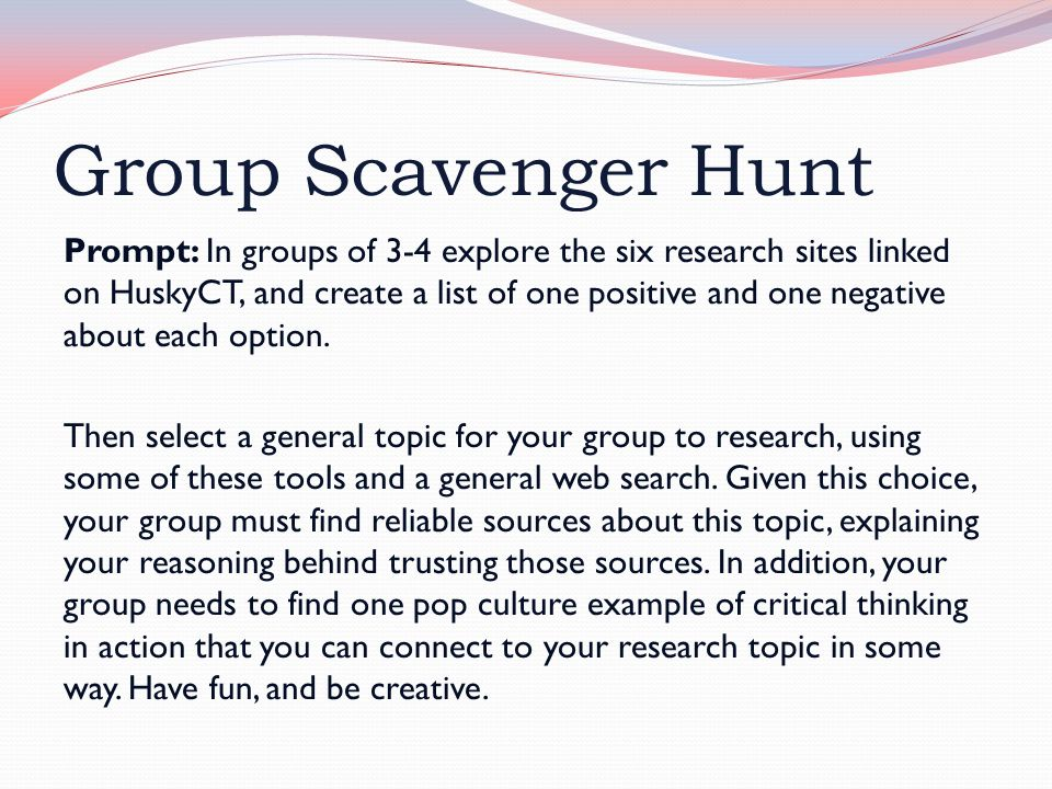 Group Scavenger Hunt Prompt: In groups of 3-4 explore the six research sites linked on HuskyCT, and create a list of one positive and one negative about each option.