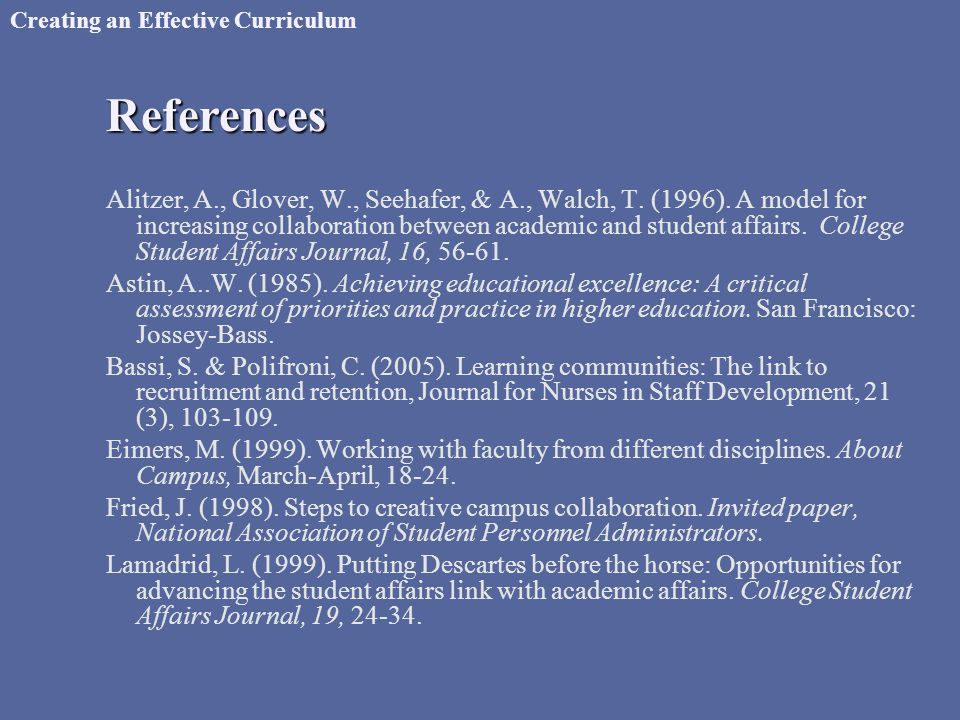 References Creating an Effective Curriculum Alitzer, A., Glover, W., Seehafer, & A., Walch, T.