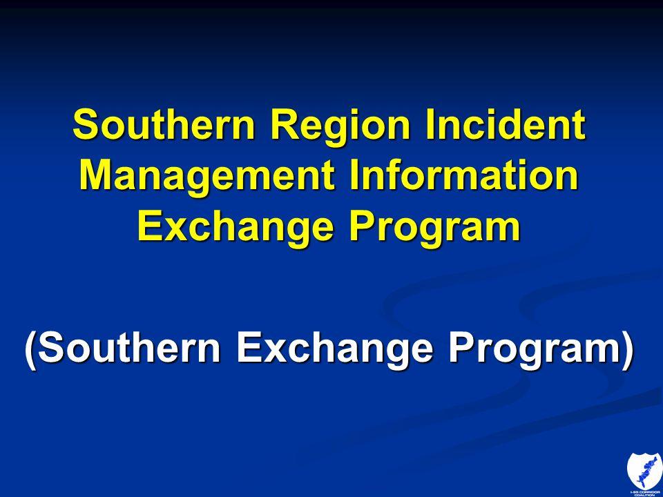 Southern Region Incident Management Information Exchange Program (Southern Exchange Program)