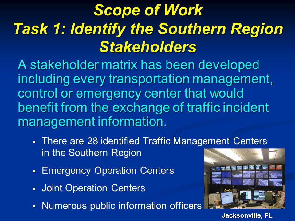 Scope of Work Task 1: Identify the Southern Region Stakeholders Scope of Work Task 1: Identify the Southern Region Stakeholders A stakeholder matrix h