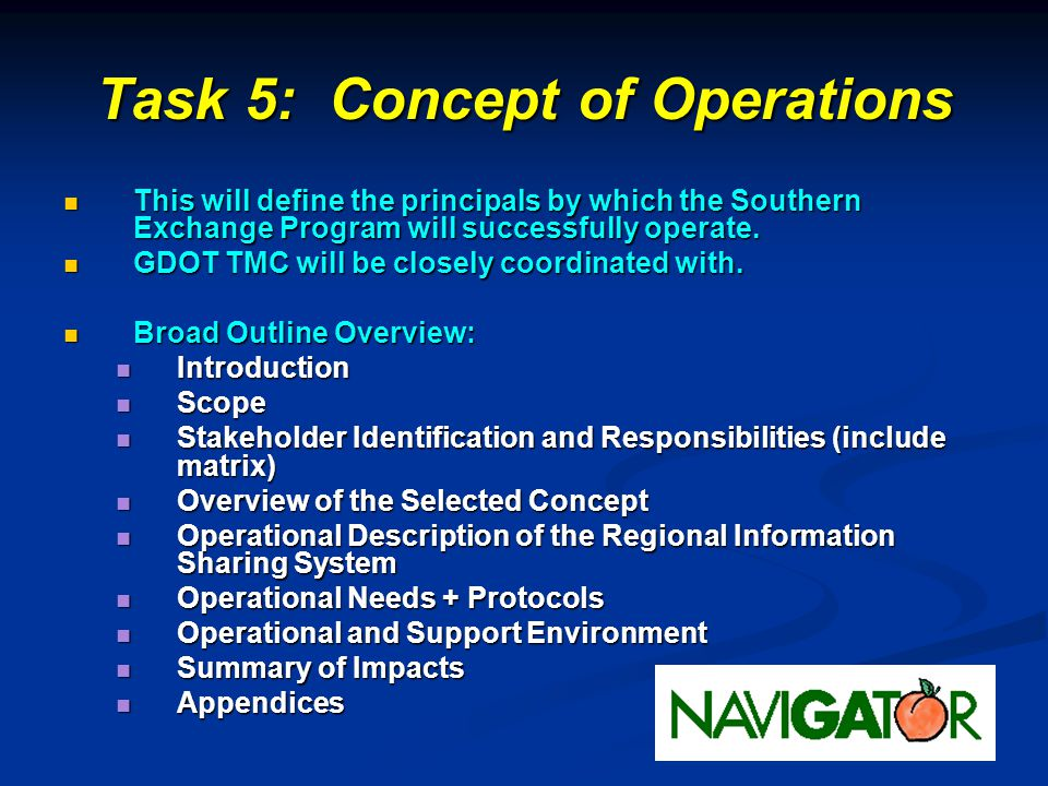 Task 5: Concept of Operations This will define the principals by which the Southern Exchange Program will successfully operate. This will define the p