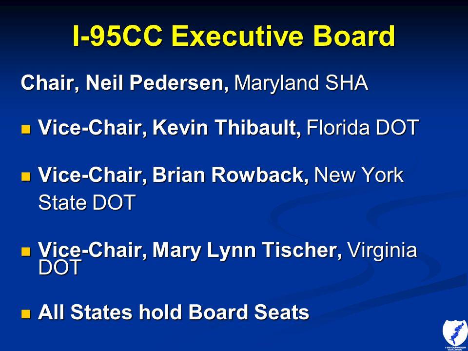 I-95CC Executive Board Chair, Neil Pedersen, Maryland SHA Vice-Chair, Kevin Thibault, Florida DOT Vice-Chair, Kevin Thibault, Florida DOT Vice-Chair,