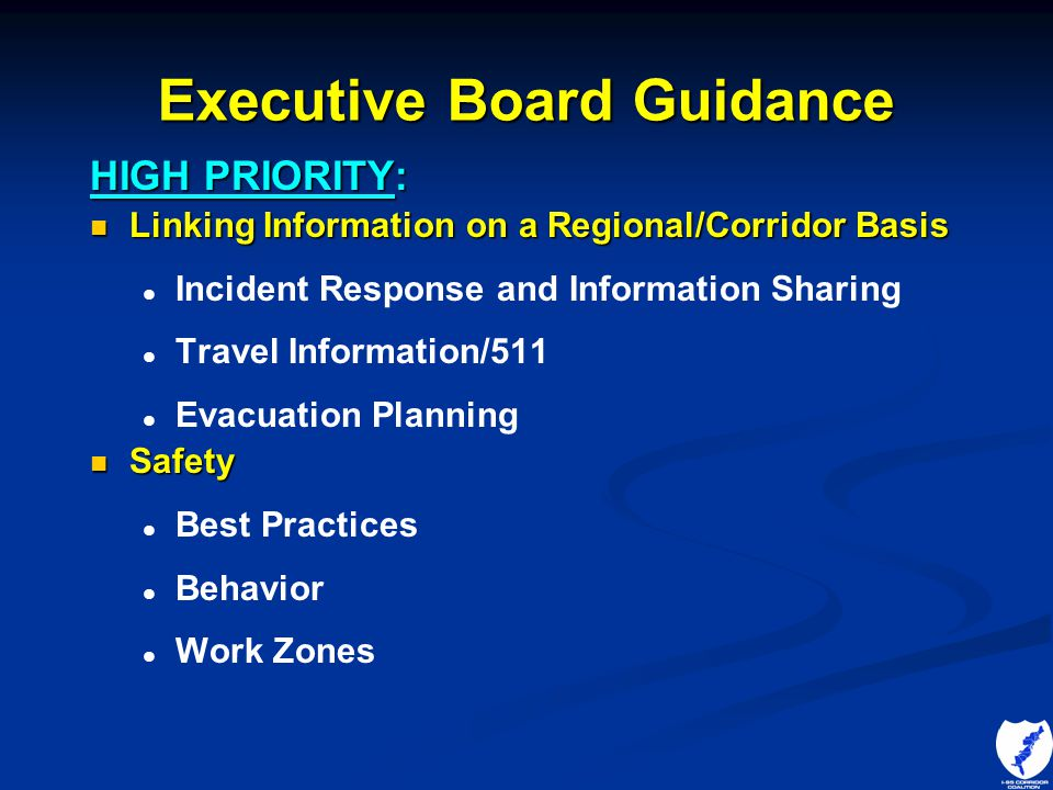 Executive Board Guidance HIGH PRIORITY: Linking Information on a Regional/Corridor Basis Linking Information on a Regional/Corridor Basis l l Incident
