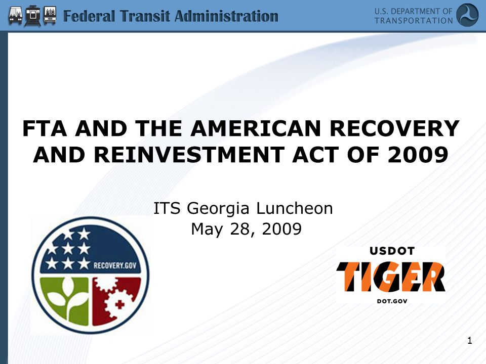 1 FTA AND THE AMERICAN RECOVERY AND REINVESTMENT ACT OF 2009 ITS Georgia Luncheon May 28, 2009