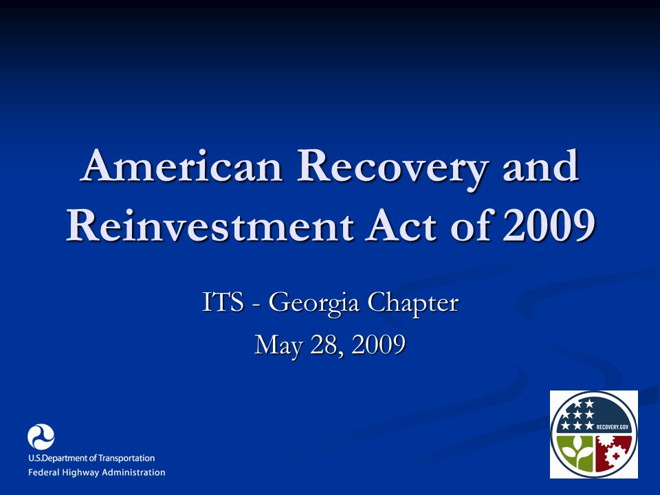 American Recovery and Reinvestment Act of 2009 ITS - Georgia Chapter May 28, 2009