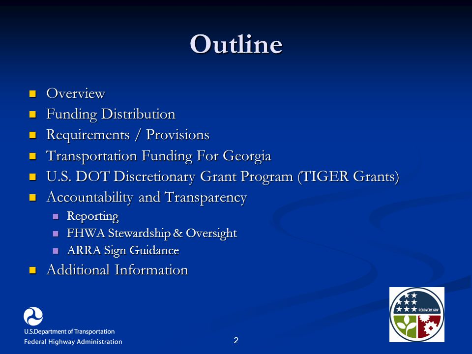 2 Outline Overview Overview Funding Distribution Funding Distribution Requirements / Provisions Requirements / Provisions Transportation Funding For Georgia Transportation Funding For Georgia U.S.