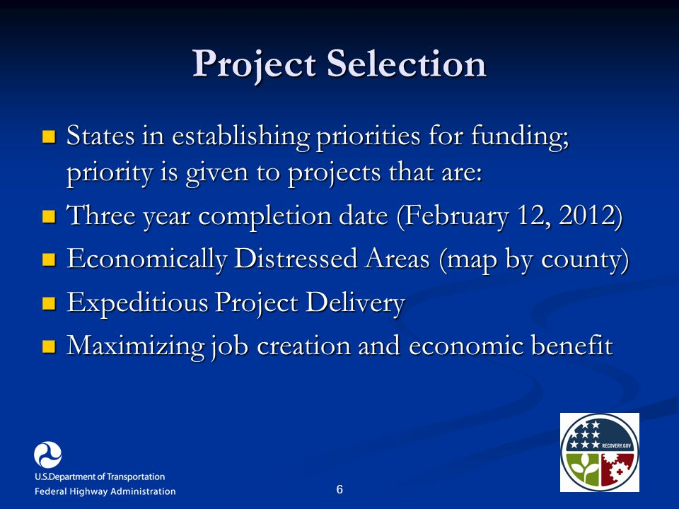 6 Project Selection States in establishing priorities for funding; priority is given to projects that are: States in establishing priorities for fundi