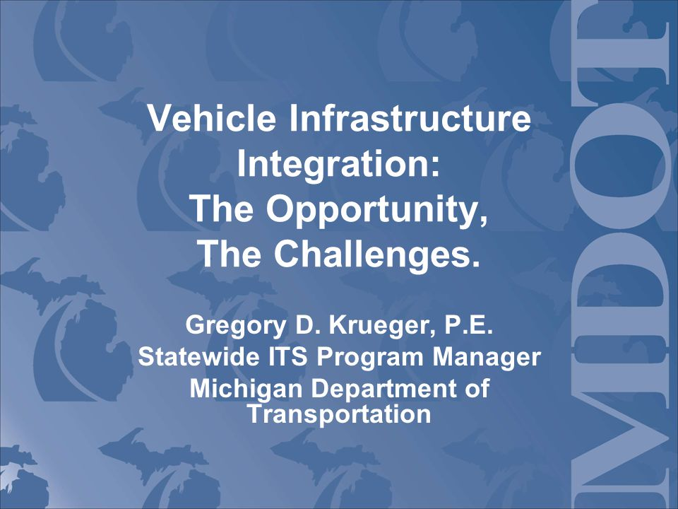 Vehicle Infrastructure Integration: The Opportunity, The Challenges.
