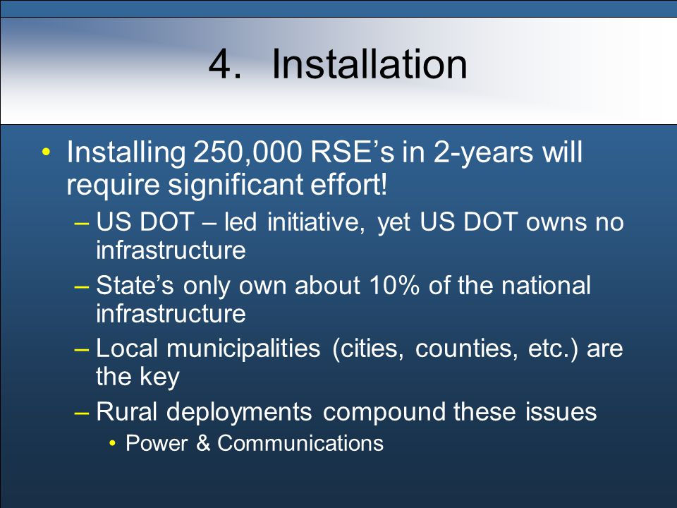 4.Installation Installing 250,000 RSE's in 2-years will require significant effort.