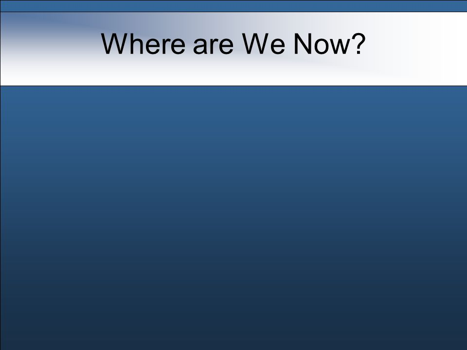Where are We Now