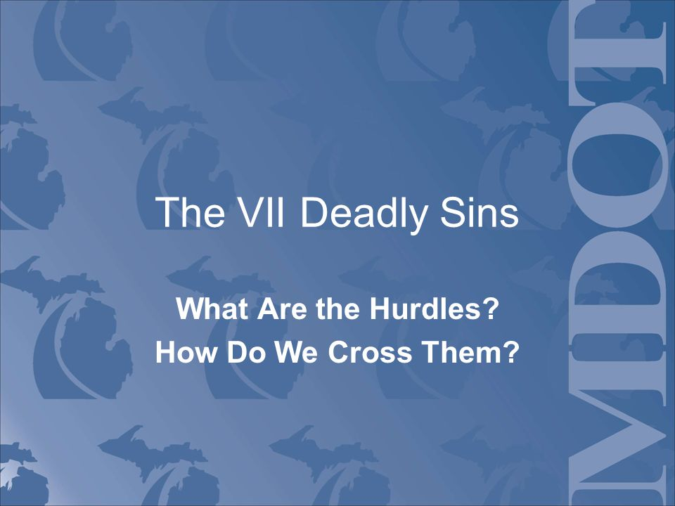 The VII Deadly Sins What Are the Hurdles How Do We Cross Them