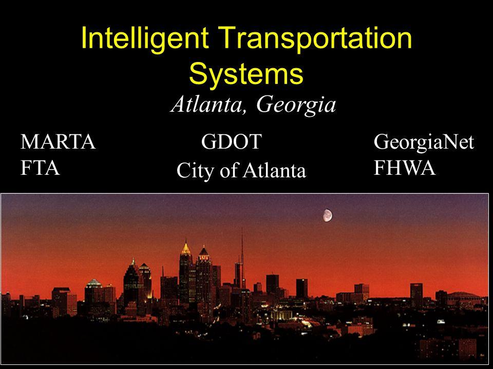 Atlanta, Georgia GDOTMARTA FTA GeorgiaNet FHWA Intelligent Transportation Systems City of Atlanta