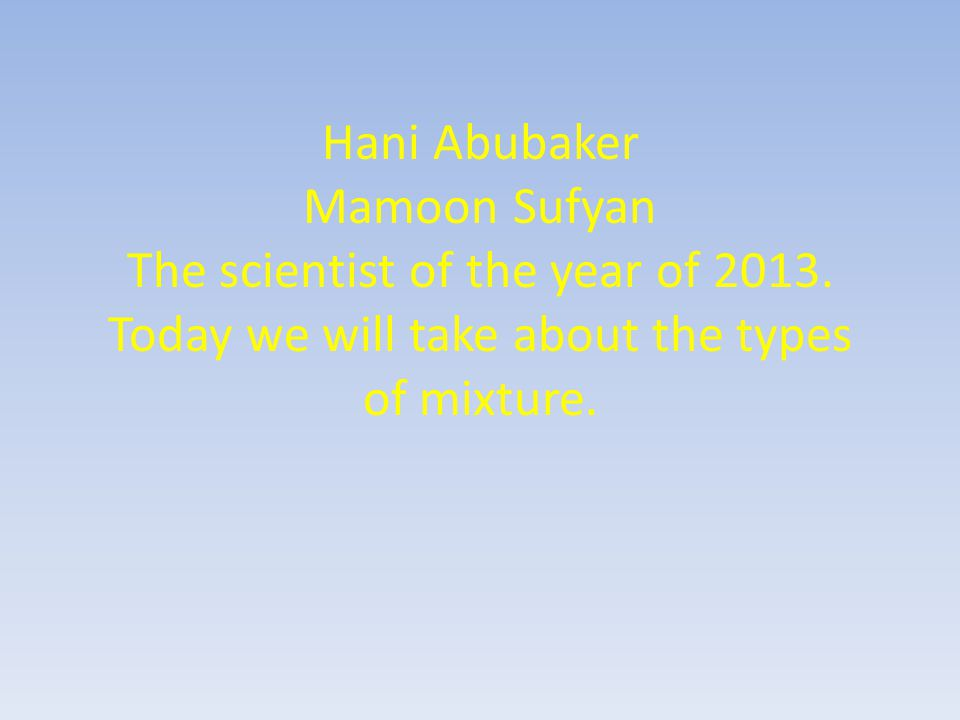 Hani Abubaker Mamoon Sufyan The scientist of the year of 2013.