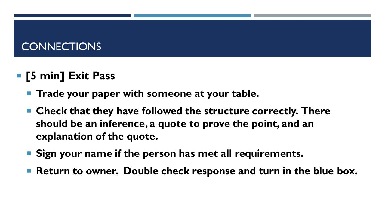 CONNECTIONS  [5 min] Exit Pass  Trade your paper with someone at your table.