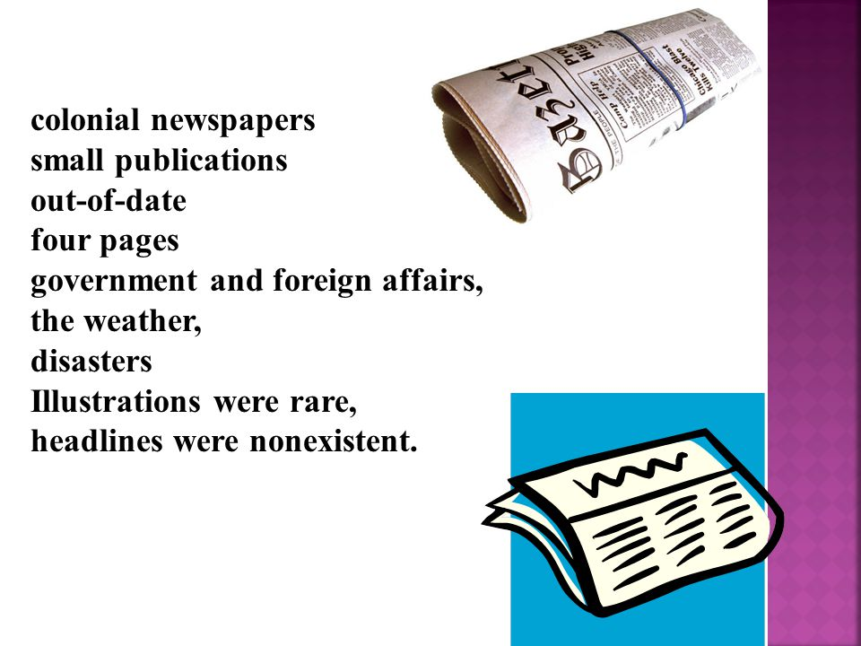 Newspapers began to evolve and grow into a major industry.