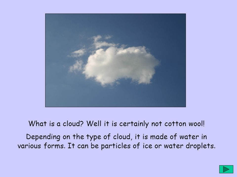 In this presentation the shapes of clouds are described as; Hair-like, lumps, layers or a mixture of lumps and layers.