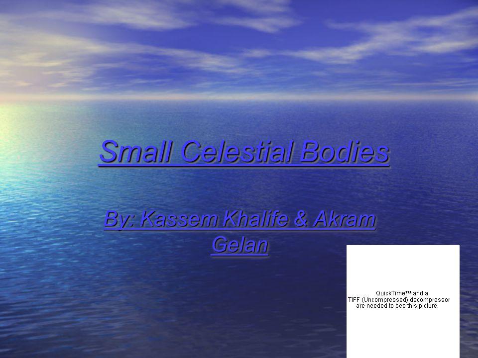 Small Celestial Bodies By: Kassem Khalife & Akram Gelan