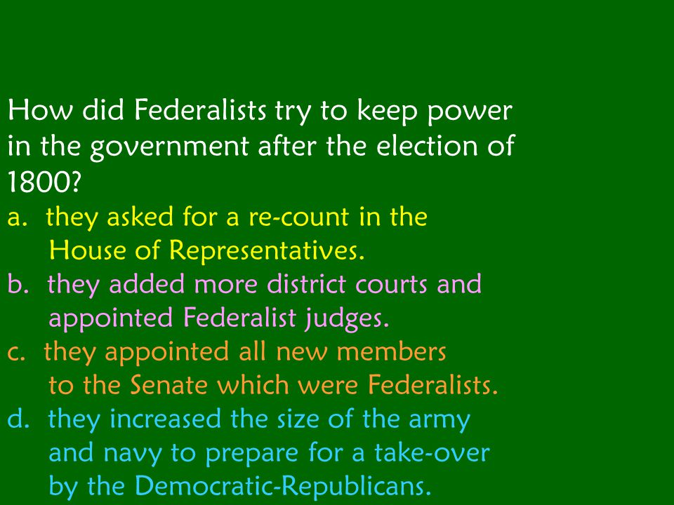 How did Federalists try to keep power in the government after the election of 1800.