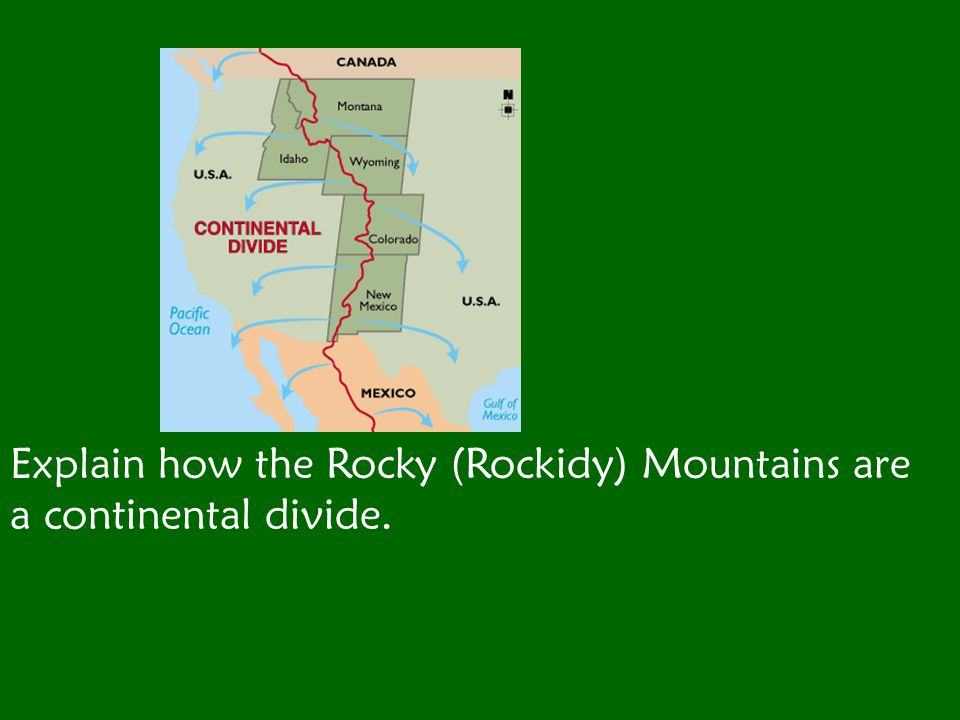 Explain how the Rocky (Rockidy) Mountains are a continental divide.