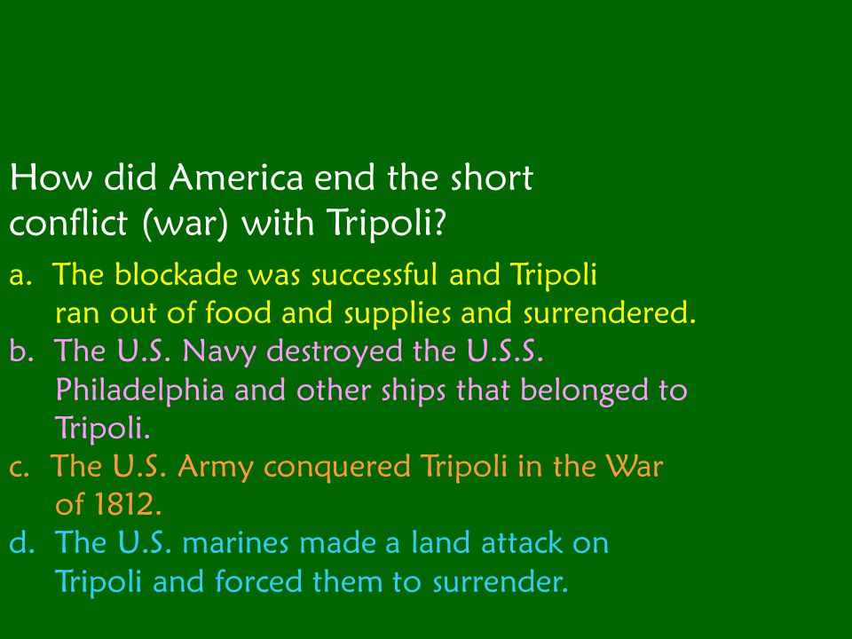 How did America end the short conflict (war) with Tripoli.