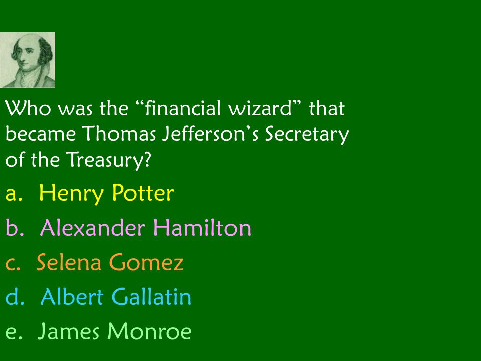 Who was the financial wizard that became Thomas Jefferson's Secretary of the Treasury.