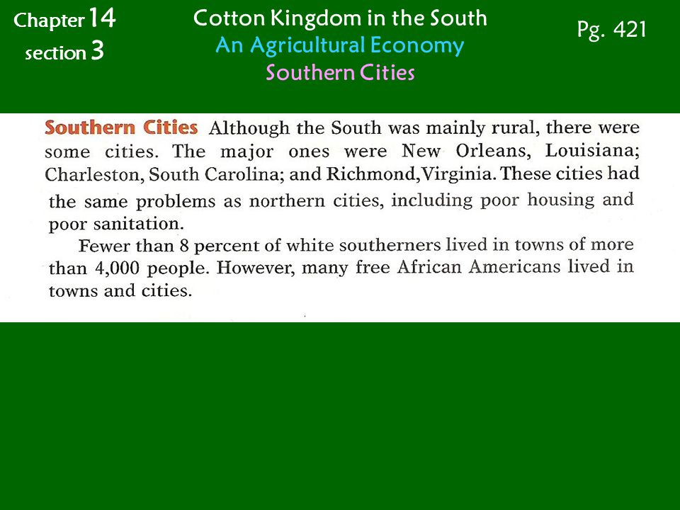 Chapter 14 section 3 Cotton Kingdom in the South An Agricultural Economy Southern Cities Pg. 421
