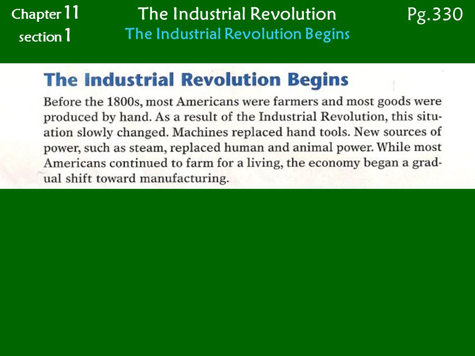 The Industrial Revolution The Industrial Revolution Begins Chapter 11 section 1 Pg.330