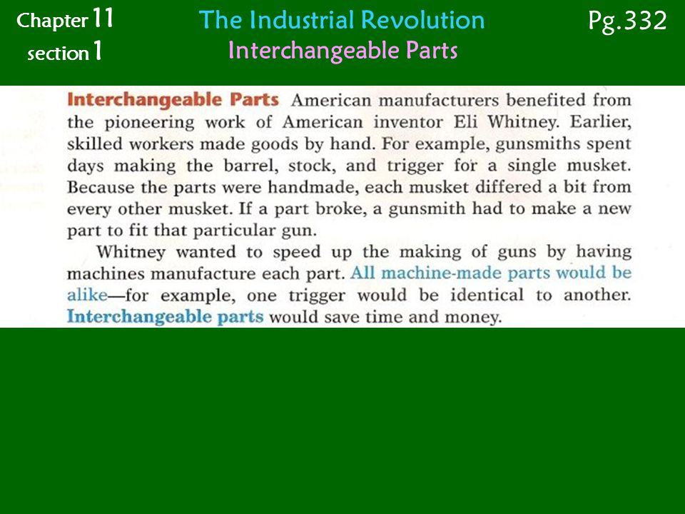 Chapter 11 section 1 Pg.332 The Industrial Revolution Interchangeable Parts