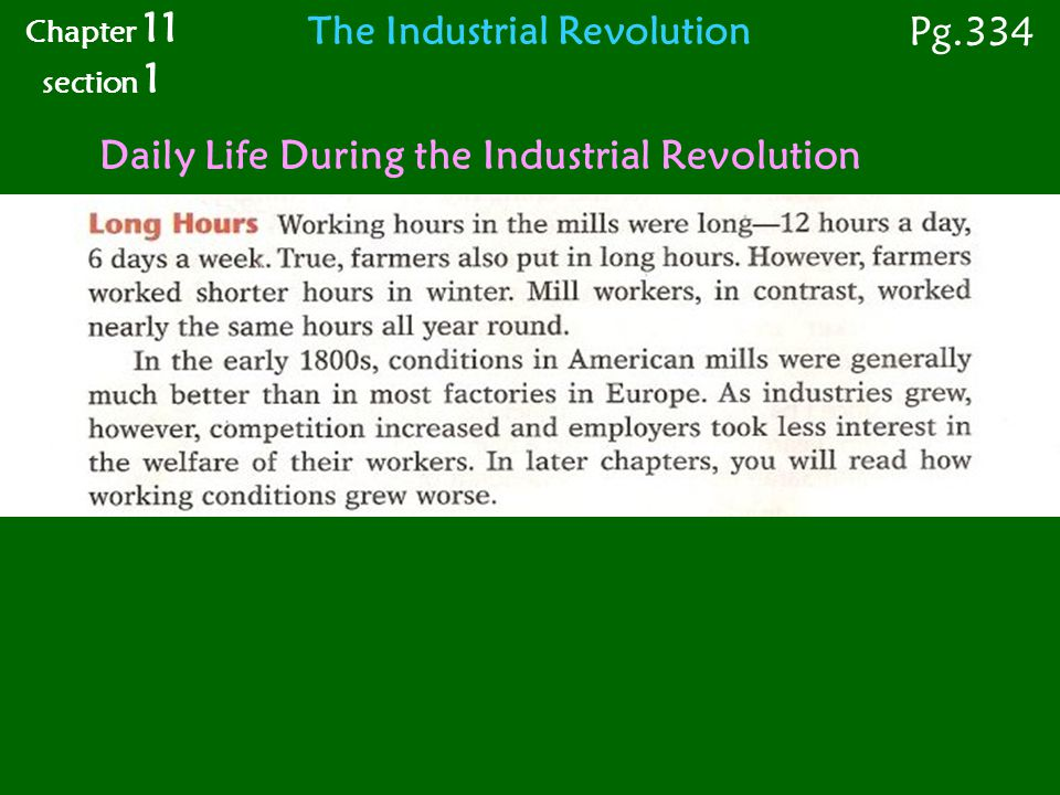 Daily Life During the Industrial Revolution Chapter 11 section 1 Pg.334 The Industrial Revolution
