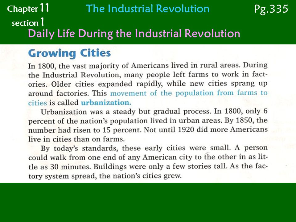 Chapter 11 section 1 Pg.335 The Industrial Revolution Daily Life During the Industrial Revolution