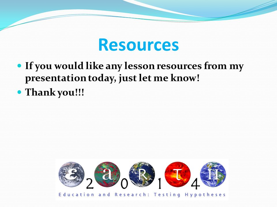 Resources If you would like any lesson resources from my presentation today, just let me know! Thank you!!!