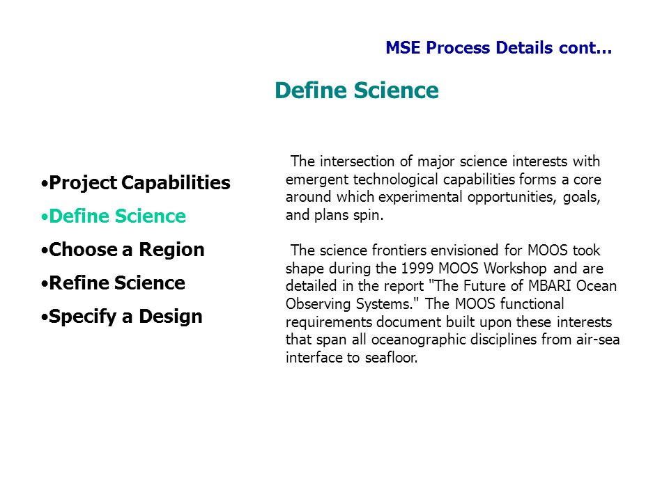 MSE Process Details cont… The intersection of major science interests with emergent technological capabilities forms a core around which experimental