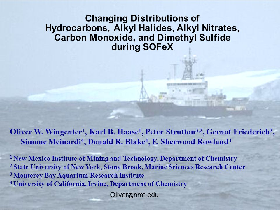 Changing Distributions of Hydrocarbons, Alkyl Halides, Alkyl Nitrates, Carbon Monoxide, and Dimethyl Sulfide during SOFeX Oliver W.