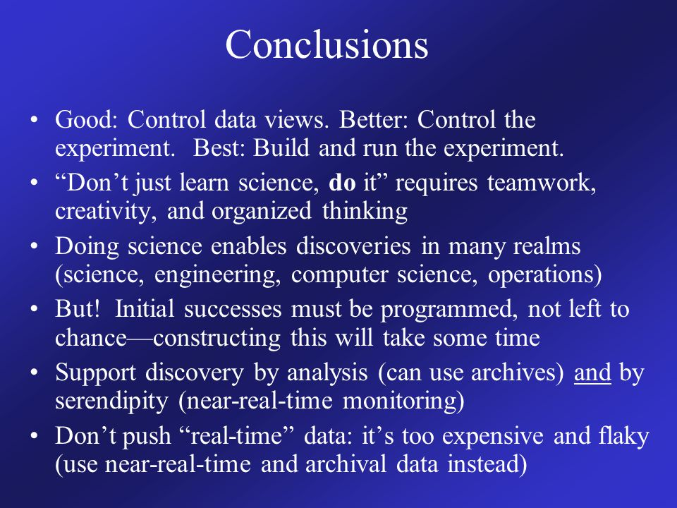 Conclusions Good: Control data views. Better: Control the experiment.