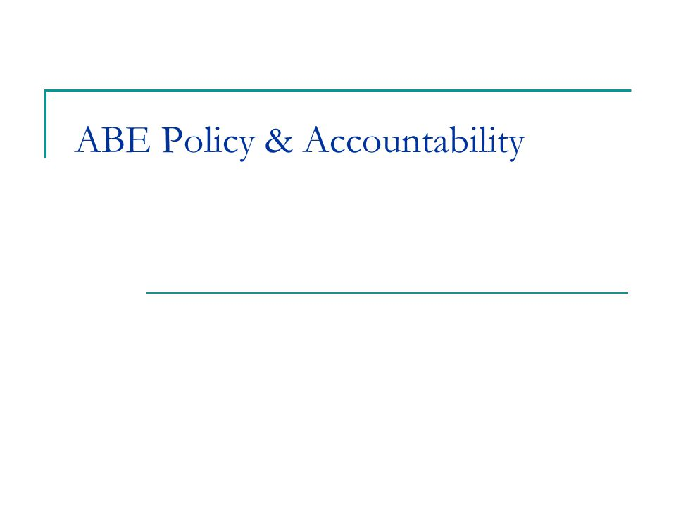 ABE Policy & Accountability