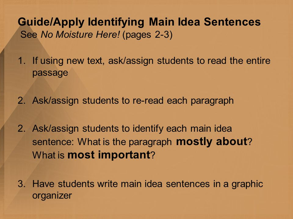 Guide/Apply Identifying Main Idea Sentences See No Moisture Here.