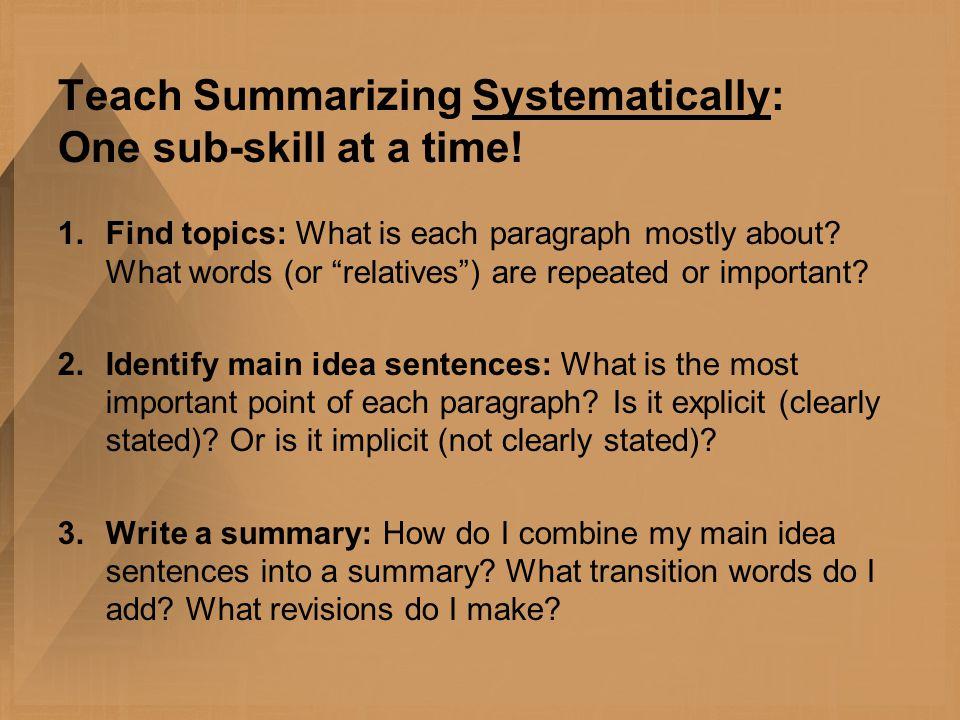 Teach Summarizing Systematically: One sub-skill at a time.