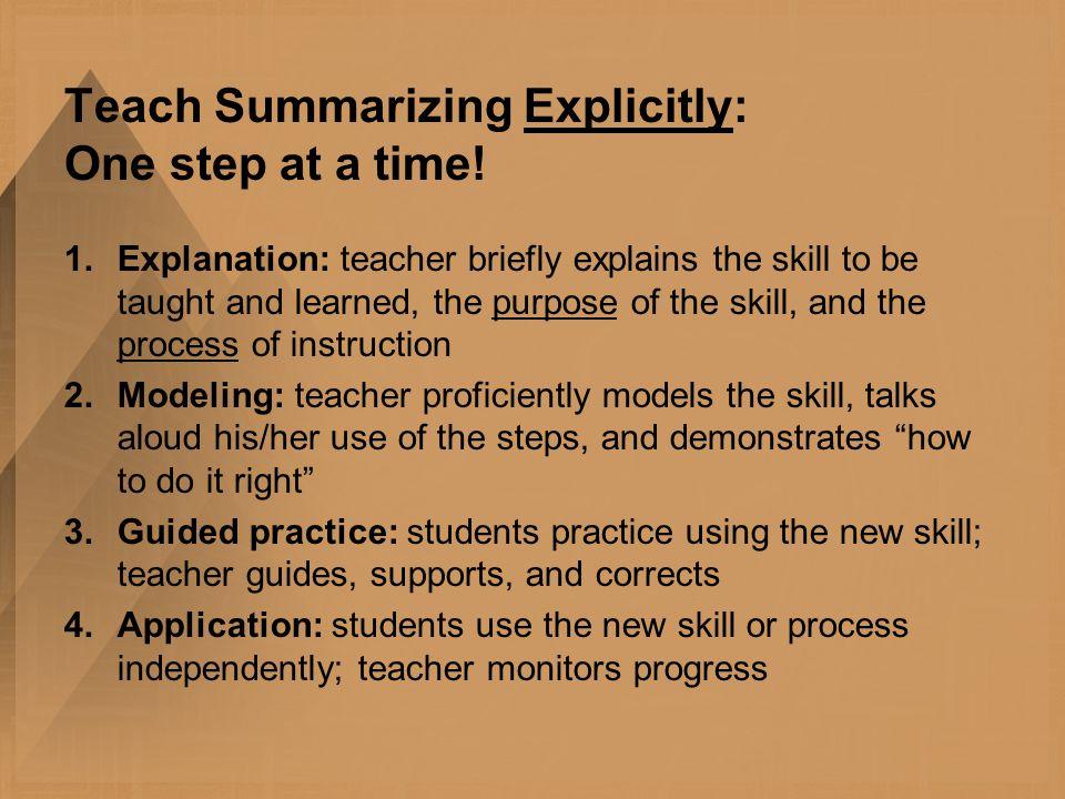 Teach Summarizing Explicitly: One step at a time.