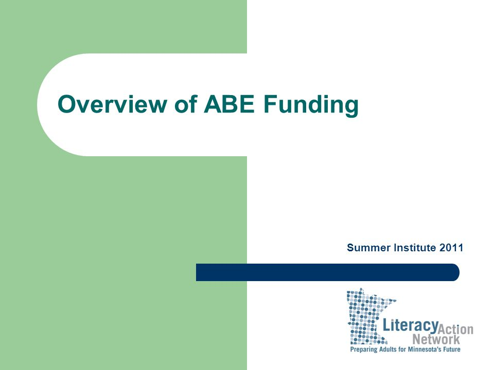 Overview of ABE Funding Summer Institute 2011