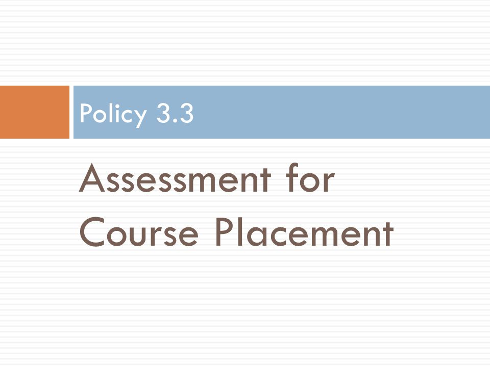Assessment for Course Placement Policy 3.3