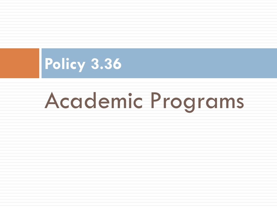 Academic Programs Policy 3.36