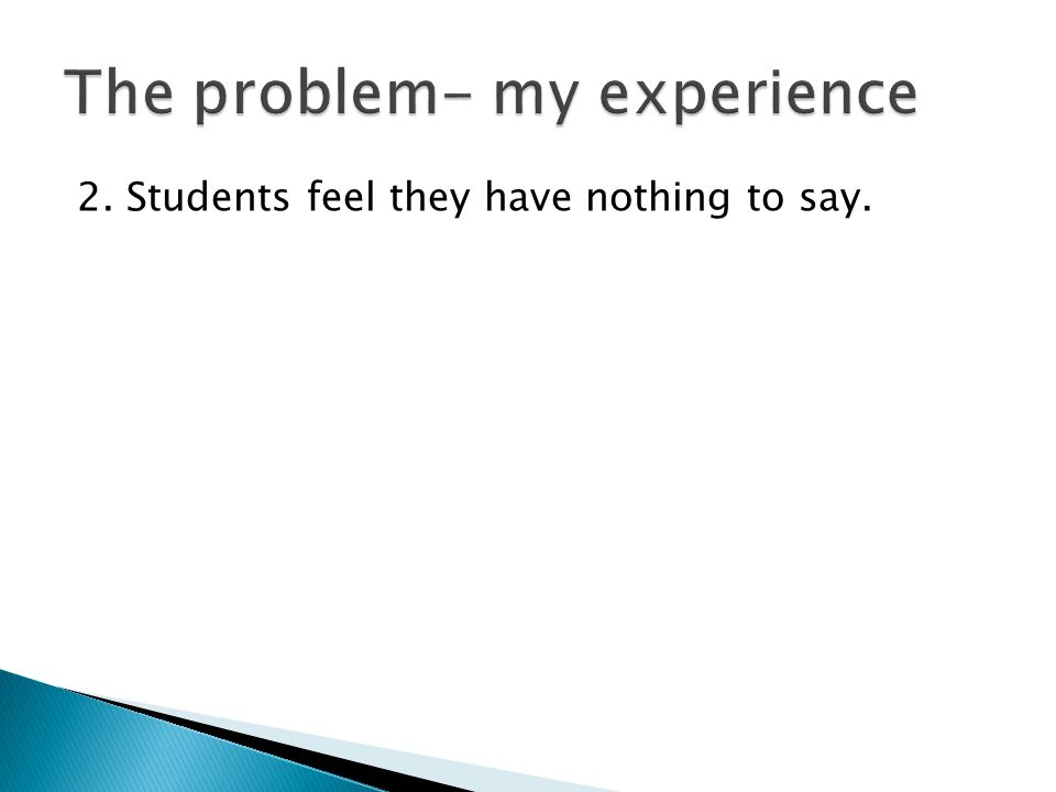 2. Students feel they have nothing to say.