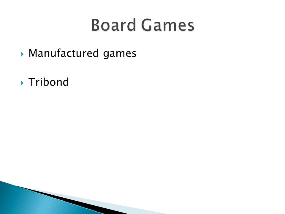  Manufactured games  Tribond