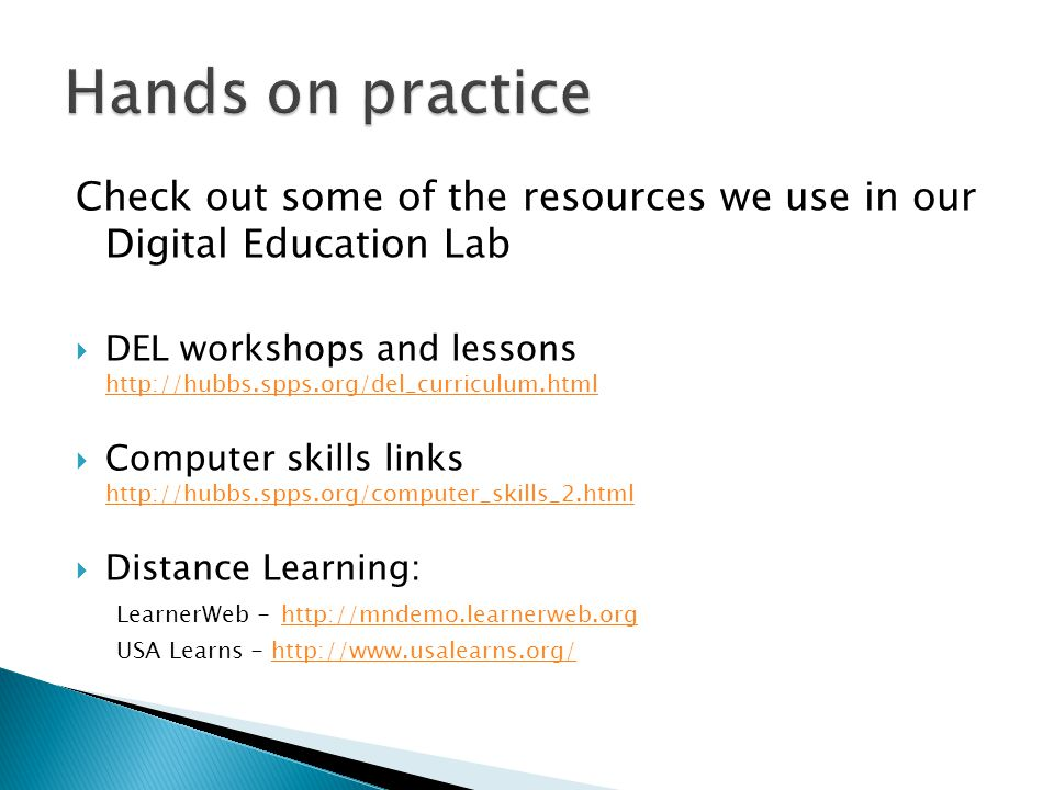Check out some of the resources we use in our Digital Education Lab  DEL workshops and lessons http://hubbs.spps.org/del_curriculum.html http://hubbs