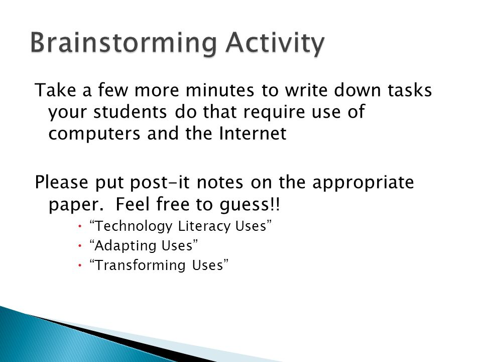 Technology Literacy Uses  Direct instruction of a tech skill.