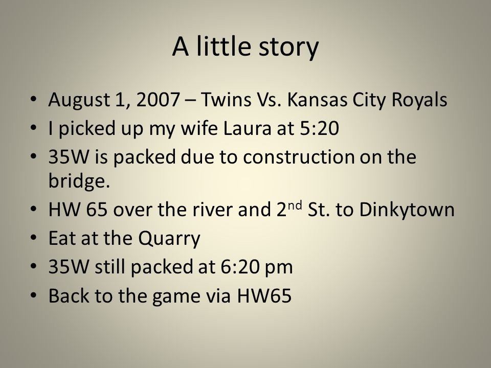 A little story August 1, 2007 – Twins Vs.