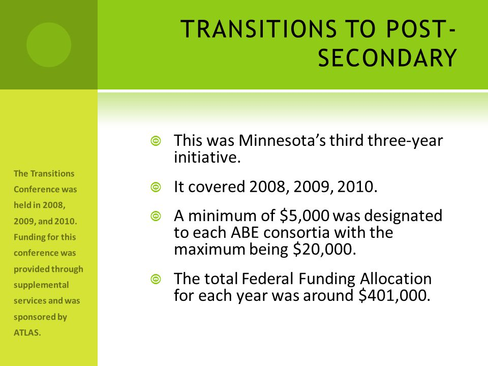 TRANSITIONS TO POST- SECONDARY  This was Minnesota's third three-year initiative.